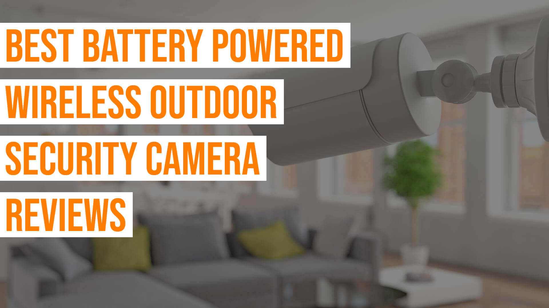 Best Battery Powered Security Camera Reviews